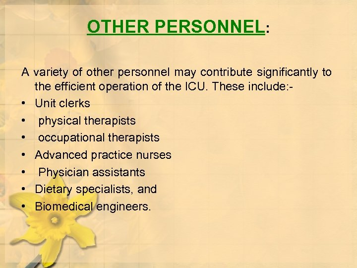 OTHER PERSONNEL: A variety of other personnel may contribute significantly to the efficient operation