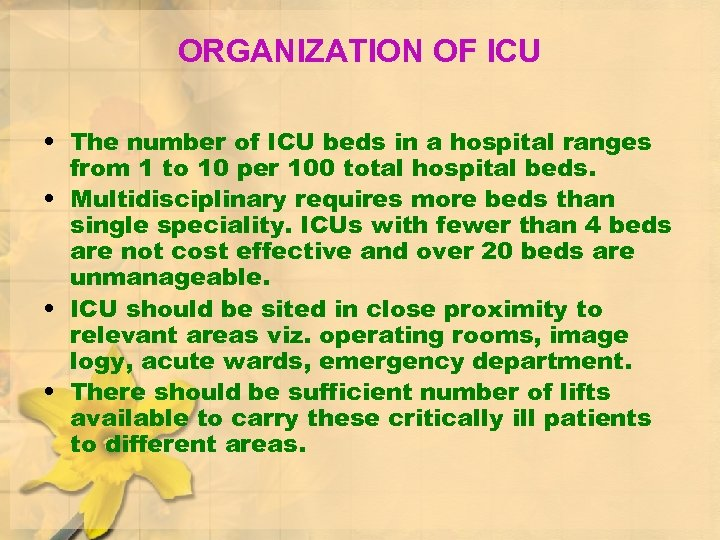 ORGANIZATION OF ICU • The number of ICU beds in a hospital ranges from