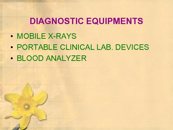 DIAGNOSTIC EQUIPMENTS • MOBILE X-RAYS • PORTABLE CLINICAL LAB. DEVICES • BLOOD ANALYZER