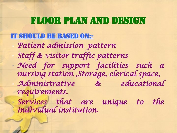 floor plan and design it should be based on: • Patient admission pattern •
