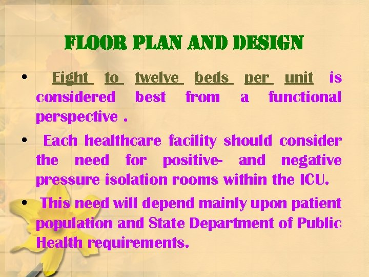 floor plan and design • Eight to twelve beds per unit is considered best