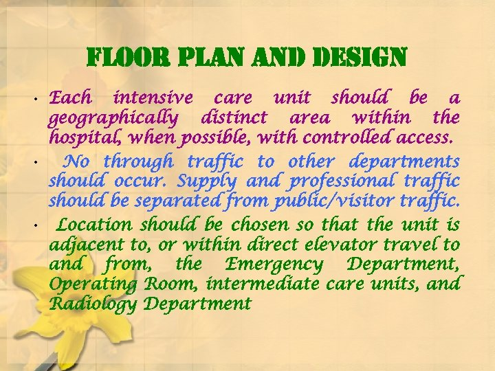 floor plan and design • Each intensive care unit should be a geographically distinct