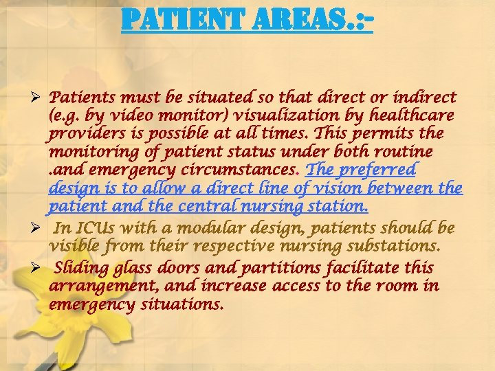 patient areas. : Ø Patients must be situated so that direct or indirect (e.