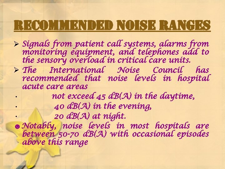 recommended noise ranges Ø Signals from patient call systems, alarms from monitoring equipment, and