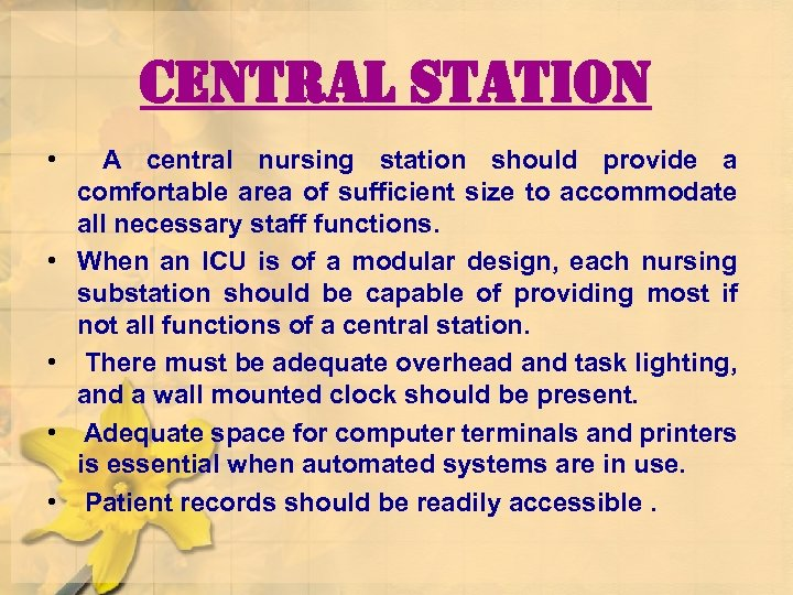 central station • • • A central nursing station should provide a comfortable area