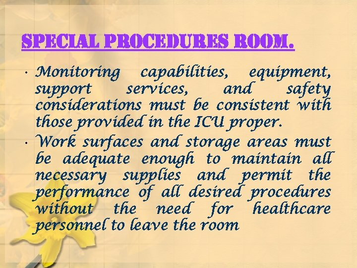 special procedures room. • Monitoring capabilities, equipment, support services, and safety considerations must be