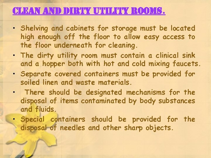 clean and dirty utility rooms. • Shelving and cabinets for storage must be located