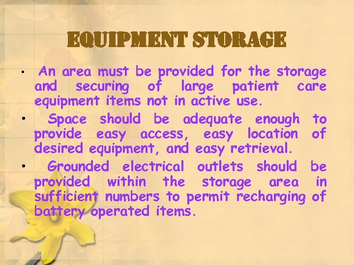 equipment storage An area must be provided for the storage and securing of large
