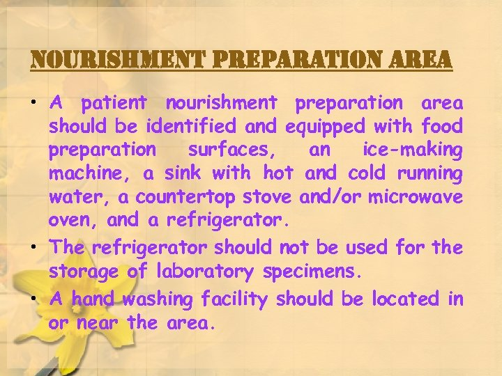 nourishment preparation area • A patient nourishment preparation area should be identified and equipped