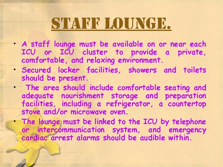 Staff Lounge. • A staff lounge must be available on or near each ICU