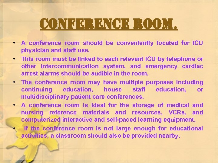conference room. • A conference room should be conveniently located for ICU physician and