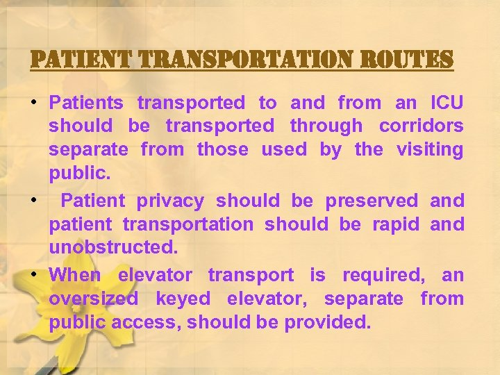 patient transportation routes • Patients transported to and from an ICU should be transported