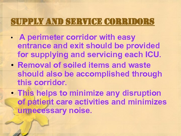 supply and service corridors A perimeter corridor with easy entrance and exit should be