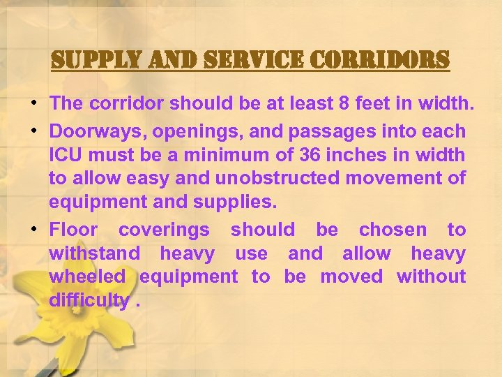 supply and service corridors • The corridor should be at least 8 feet in