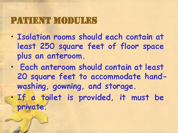 patient modules • Isolation rooms should each contain at least 250 square feet of