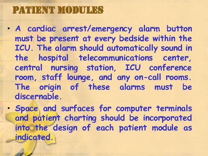 patient modules • A cardiac arrest/emergency alarm button must be present at every bedside