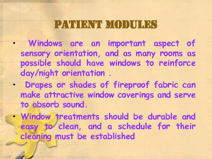 patient modules • Windows are an important aspect of sensory orientation, and as many