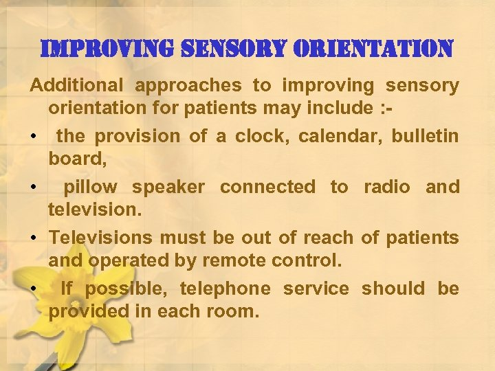 improving sensory orientation Additional approaches to improving sensory orientation for patients may include :