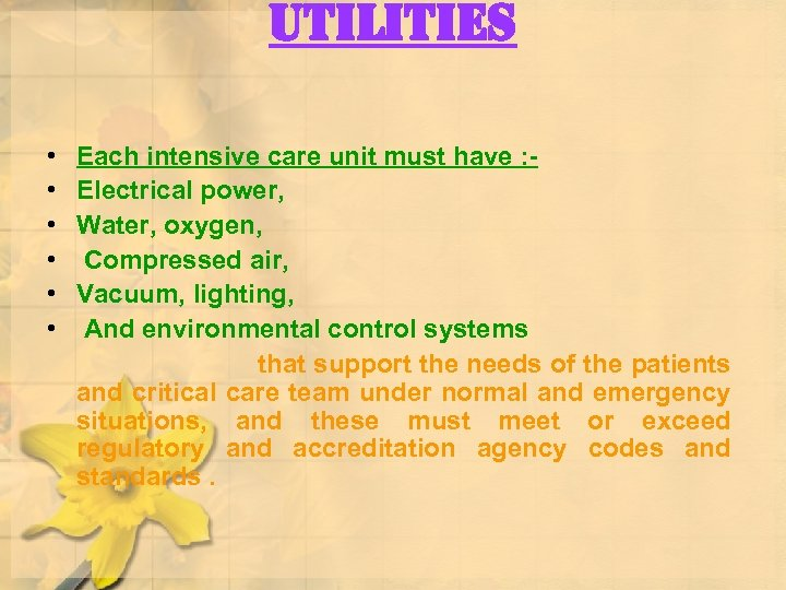 utilities • • • Each intensive care unit must have : Electrical power, Water,