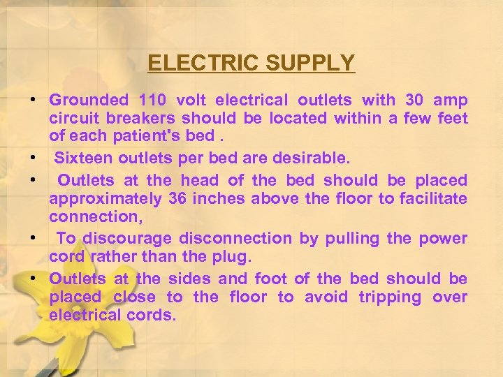 ELECTRIC SUPPLY • Grounded 110 volt electrical outlets with 30 amp circuit breakers should