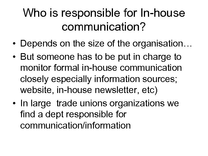 Who is responsible for In-house communication? • Depends on the size of the organisation…