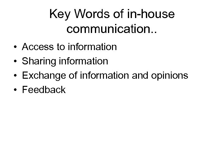 Key Words of in-house communication. . • • Access to information Sharing information Exchange
