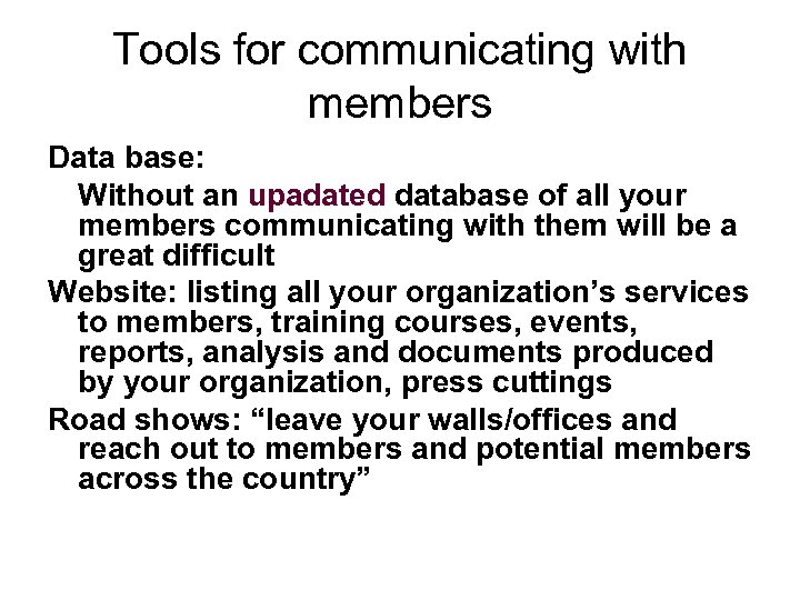 Tools for communicating with members Data base: Without an upadated database of all your