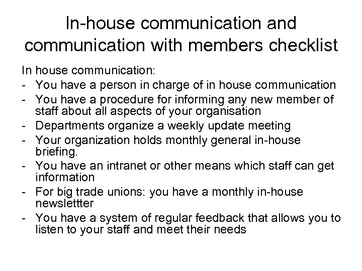 In-house communication and communication with members checklist In house communication: - You have a