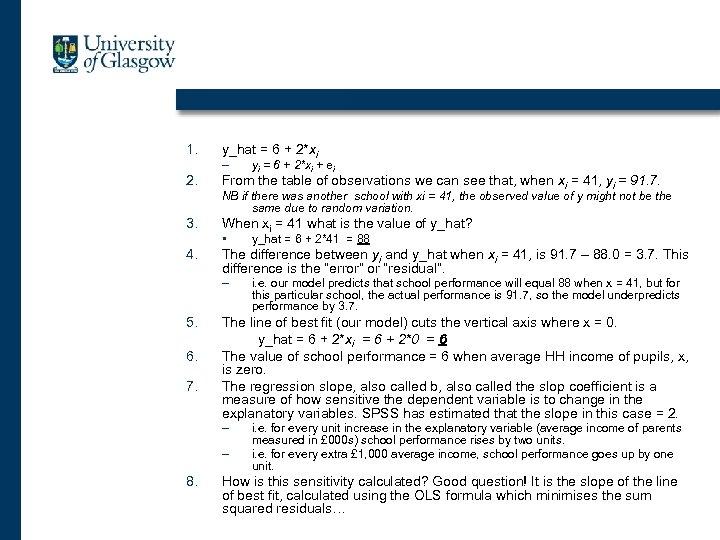 1. y_hat = 6 + 2*xi – 2. yi = 6 + 2*xi +