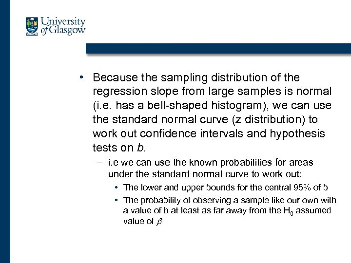 • Because the sampling distribution of the regression slope from large samples is
