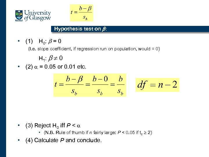 Hypothesis test on b: • (1) H 0 : b = 0 (I. e.