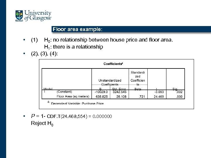 Floor area example: • • • (1) H 0: no relationship between house price