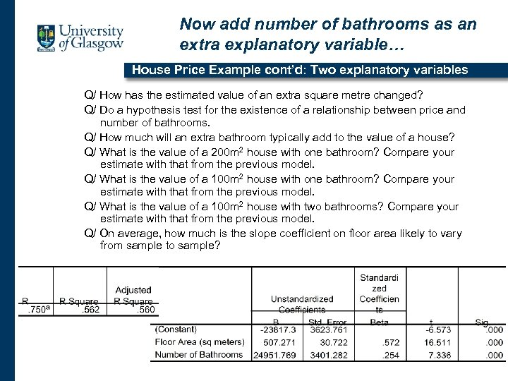 Now add number of bathrooms as an extra explanatory variable… House Price Example cont'd: