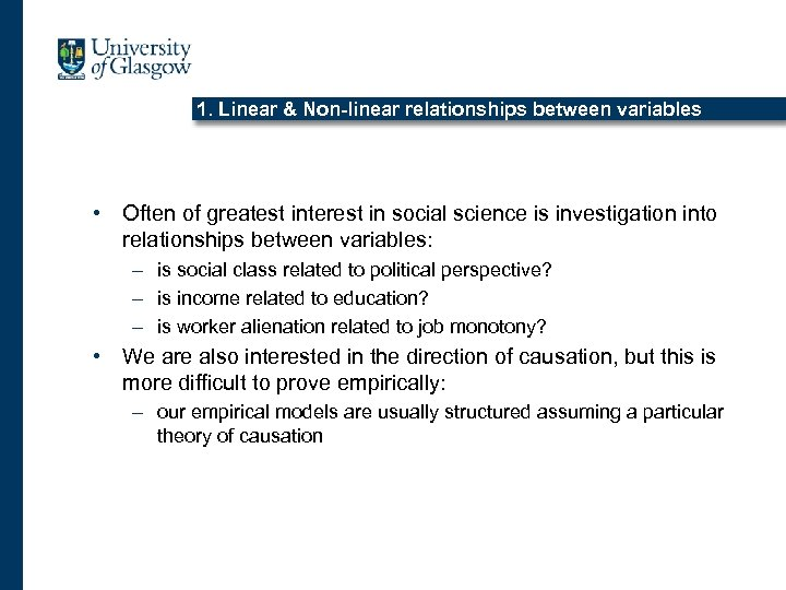 1. Linear & Non-linear relationships between variables • Often of greatest interest in social