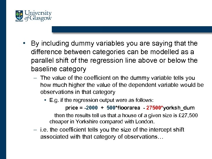 • By including dummy variables you are saying that the difference between categories