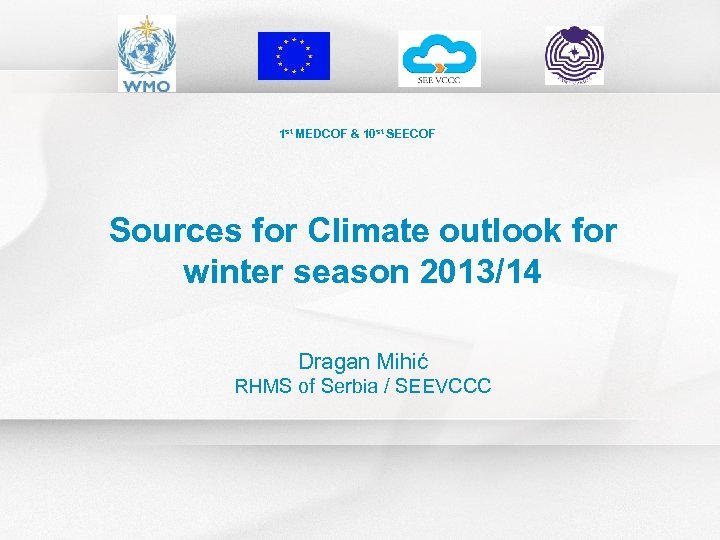 1 st MEDCOF & 10 st SEECOF Sources for Climate outlook for winter season