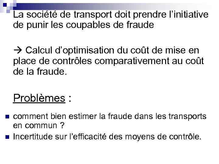 La société de transport doit prendre l'initiative de punir les coupables de fraude Calcul