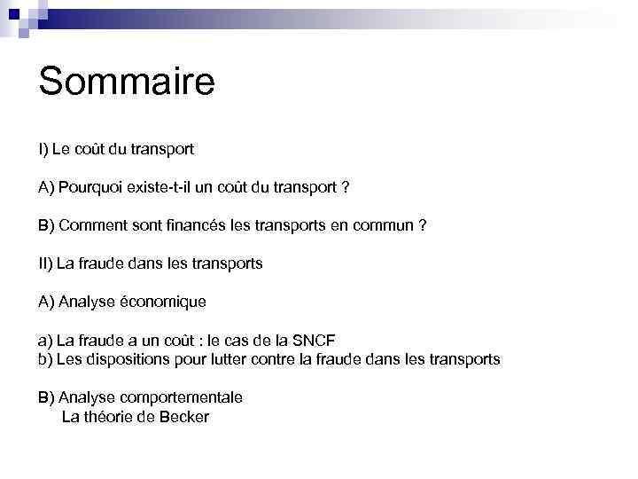 Sommaire I) Le coût du transport A) Pourquoi existe-t-il un coût du transport ?