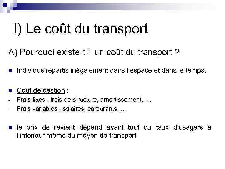 I) Le coût du transport A) Pourquoi existe-t-il un coût du transport ? n