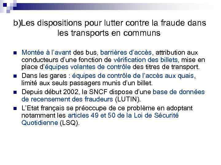 b)Les dispositions pour lutter contre la fraude dans les transports en communs n n