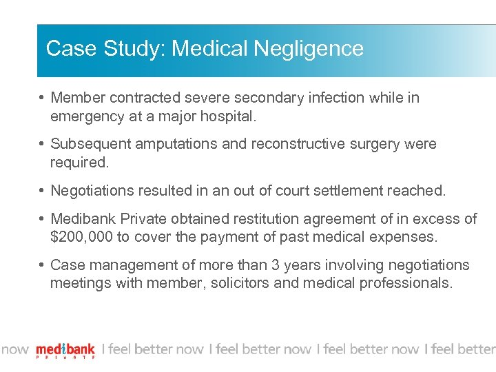 Case Study: Medical Negligence • Member contracted severe secondary infection while in emergency at