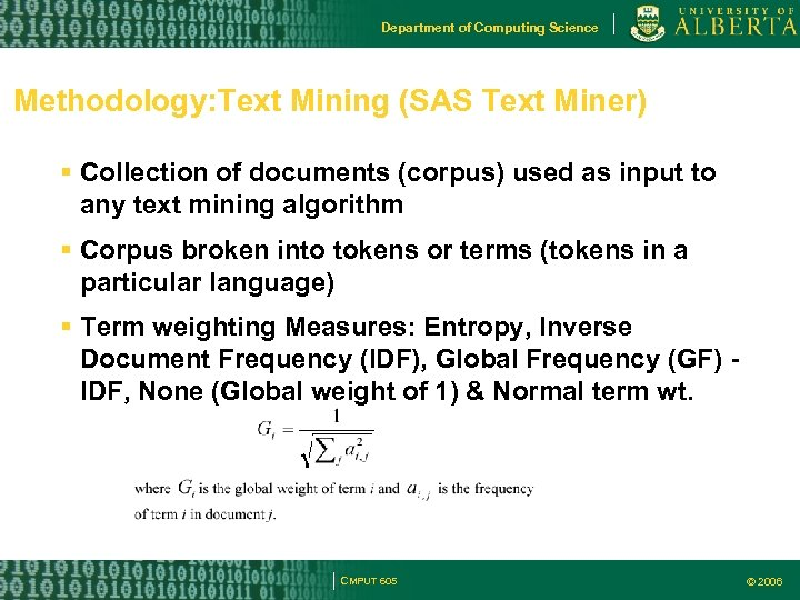 Department of Computing Science Methodology: Text Mining (SAS Text Miner) Collection of documents (corpus)