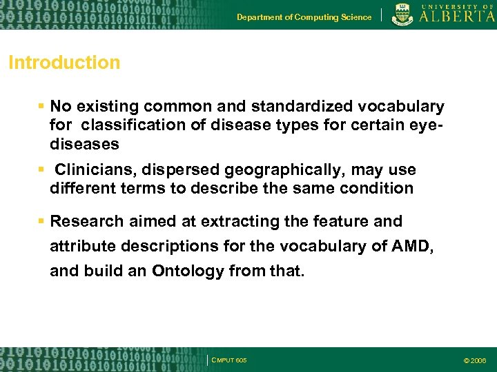 Department of Computing Science Introduction No existing common and standardized vocabulary for classification of