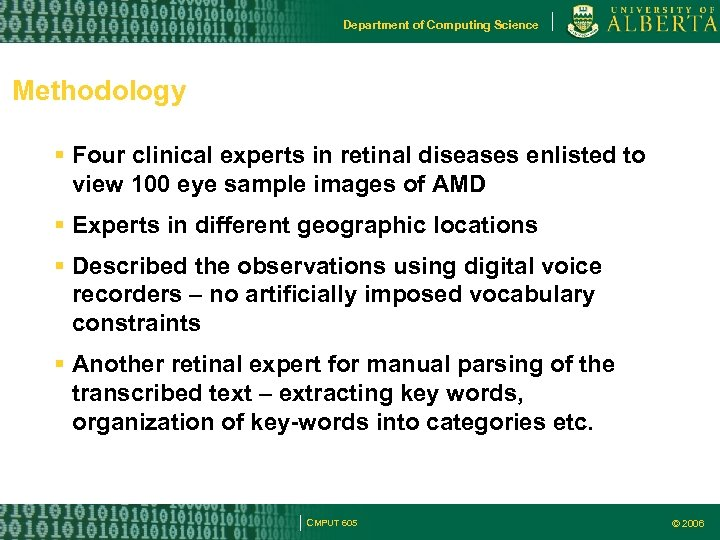 Department of Computing Science Methodology Four clinical experts in retinal diseases enlisted to view
