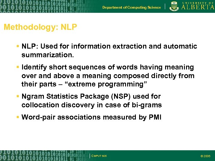 Department of Computing Science Methodology: NLP: Used for information extraction and automatic summarization. Identify
