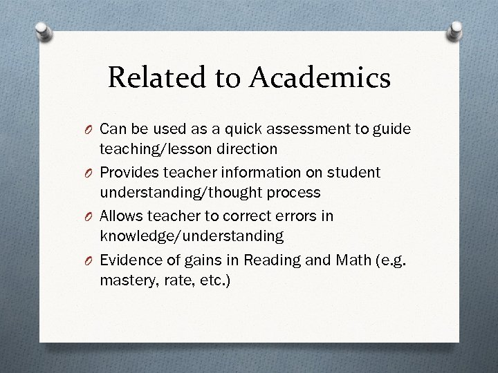Related to Academics O Can be used as a quick assessment to guide teaching/lesson