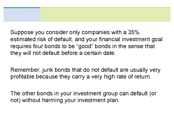Suppose you consider only companies with a 35% estimated risk of default, and your