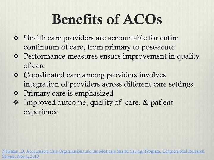 Benefits of ACOs v Health care providers are accountable for entire v v continuum