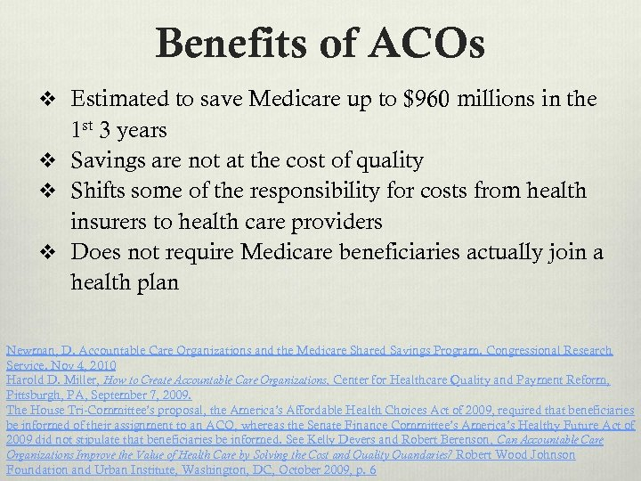 Benefits of ACOs v Estimated to save Medicare up to $960 millions in the