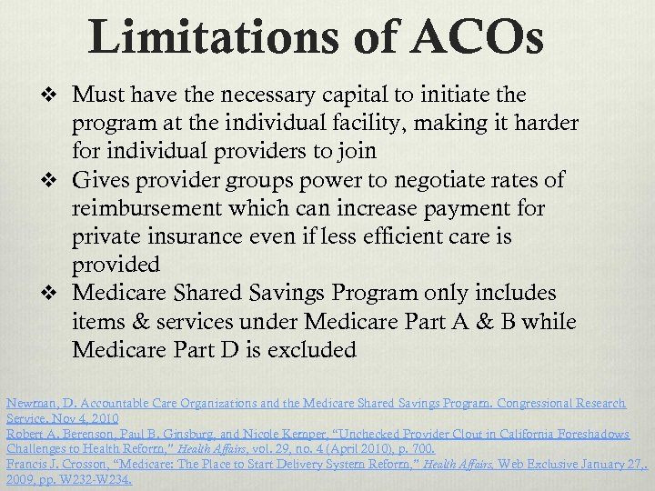 Limitations of ACOs v Must have the necessary capital to initiate the program at
